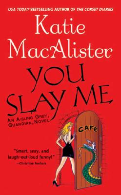 You Slay Me - MacAlister, Katie