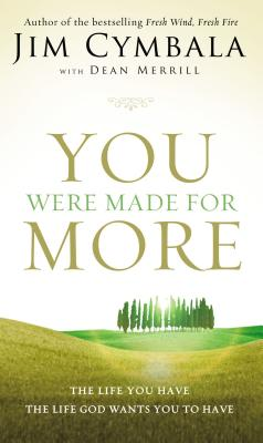 You Were Made for More: The Life You Have, the Life God Wants You to Have - Cymbala, Jim, and Merrill, Dean