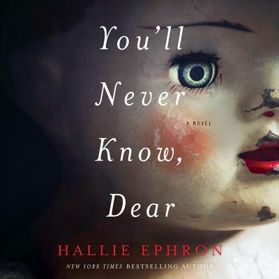 You'll Never Know, Dear: A Novel of Suspense - Ephron, Hallie, and McFadden, Amy (Read by)