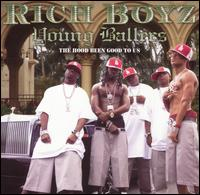 Young Ballers: The Hood Been Good to Us - Rich Boyz