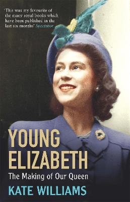 Young Elizabeth: The Making of our Queen - Williams, Kate