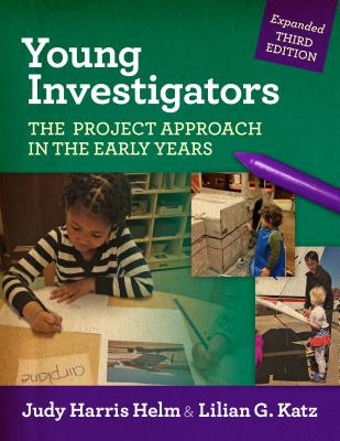 Young Investigators: The Project Approach in the Early Years - Helm, Judy Harris, and Katz, Lilian G