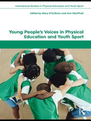 Young People's Voices in Physical Education and Youth Sport - O'Sullivan, Mary (Editor), and MacPhail, Ann (Editor)