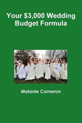 Your $3,000 Wedding Budget Formula - Cameron, Melanie