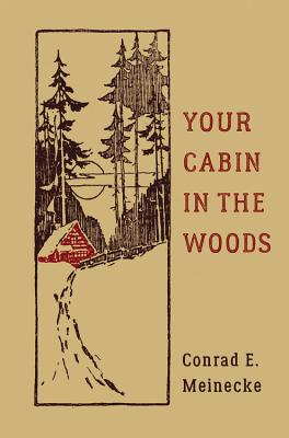 Your Cabin in the Woods - Meinecke, Conrad E, and Aures, Victor