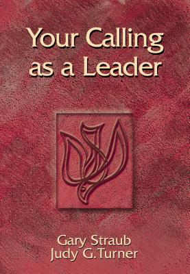 Your Calling as a Leader - Straub, Gary