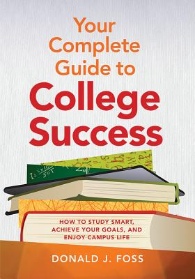 guide to success in college For first year experience, student success, and introduction to college courses, as well as student orientation/bootcamp what if you didn't have to force students to read their college success textbook the snarktastic guide to college success takes an alternative approach as the unvarnished.