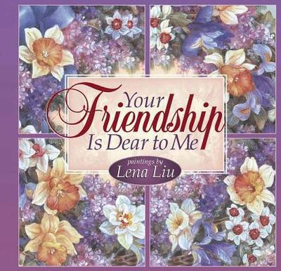 Your Friendship Is Dear to Me -