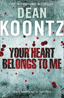 Your Heart Belongs to Me - Koontz, Dean