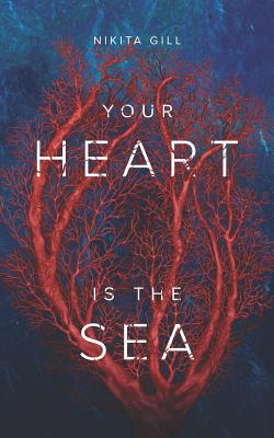 Your Heart Is The Sea - Catalog, Thought (Editor), and Gill, Nikita