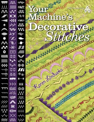 Your Machine's Decorative Stitches - Linduska, Karen