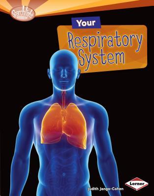 Your Respiratory System - Jango-Cohen, Judith