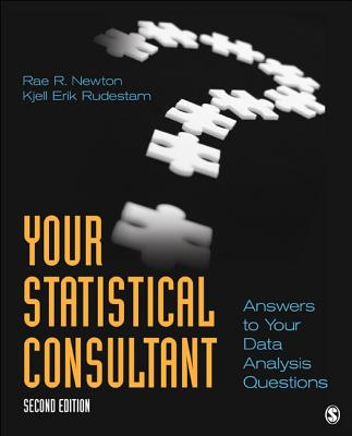 Your Statistical Consultant: Answers to Your Data Analysis Questions - Rudestam, Kjell Erik, Dr., and Newton, Rae R, Dr.