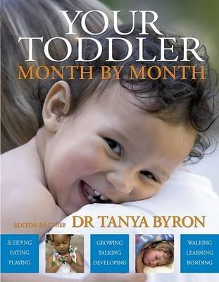Your Toddler Month by Month - Byron, Tanya