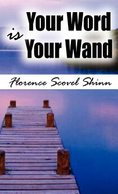 Your Word Is Your Wand - Scovel Shinn, Florence