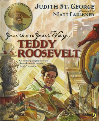 You're on Your Way, Teddy Roosevelt - St George, Judith