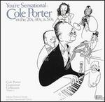 You're Sensational: Cole Porter in the 20's 40's & 50's