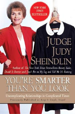 You're Smarter Than You Look: Uncomplicating Relationships in Complicated Times - Sheindlin, Judy, Judge, and Tore, Bob (Illustrator)