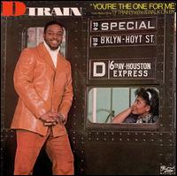 You're the One for Me - D Train