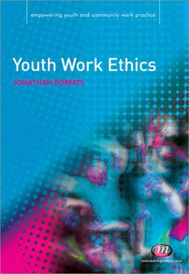 Youth Work Ethics - Roberts, Jonathan