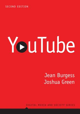 Youtube: Online Video and Participatory Culture - Burgess, Jean, and Green, Joshua