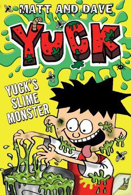 Yuck's Slime Monster - Matt and Dave