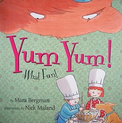 Yum Yum! What Fun! - Bergman, Mara