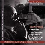 Yuri Falik: Sinfonietta; Violin Concerto; Elegiac Music; First Concerto for Orchestra