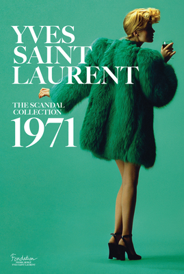 Yves Saint Laurent: The Scandal Collection, 1971 - Saint Laurent, Yves