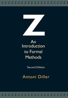 Z: An Introduction to Formal Methods - Diller, Antoni