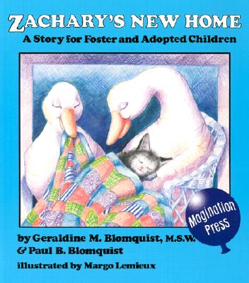Zachary's New Home: A Story for Foster and Adopted Children - Blomquist, Geraldine Molettiere, and Blomquist, Paul B