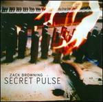 Zack Browning: Secret Pulse