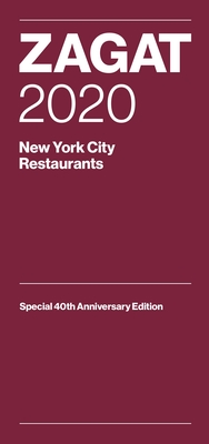 Zagat 2020 New York City Restaurants: Special 40th Anniversary Edition - Zagat (Creator), and Meyer, Danny (Foreword by)