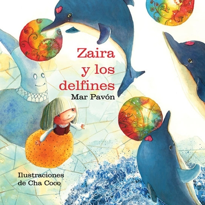 Zaira Y Los Delfines (Zaira and the Dolphins) - Pavon, Mar