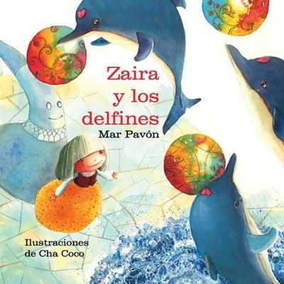 Zaira y Los Delfines - Pavon, Mar, and Coco, Cha (Illustrator)