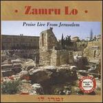 Zamru Lo: Praise Live From Jerusalem