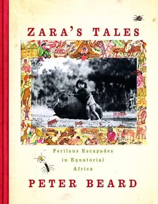Zara's Tales: Perilous Escapades in Equatorial Africa - Beard, Peter