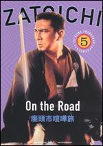Zatoichi, Episode 5: On the Road