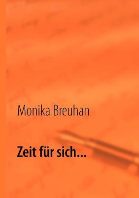 Zeit Fur Sich... - Breuhan, Monika