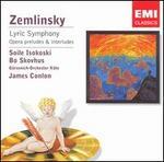Zemlinsky: Lyric Symphony; Opera preludes & interludes