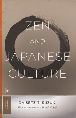 Zen and Japanese Culture - Suzuki, Daisetz Teitaro, and Jaffe, Richard M (Introduction by)
