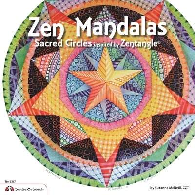 Zen Mandalas: Sacred Circles Inspired by Zentangle - McNeill, Suzanne