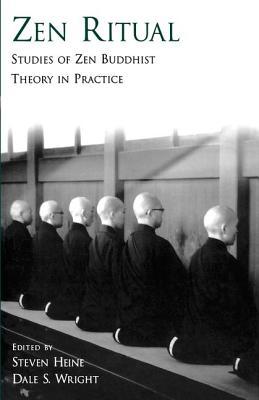 Zen Ritual: Studies of Zen Buddhist Theory in Practice - Heine, Steven (Editor)
