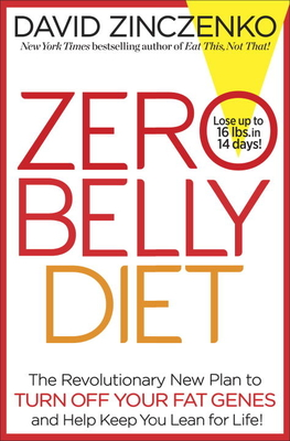 Zero Belly Diet: Lose Up to 16 Lbs. in 14 Days! - Zinczenko, David