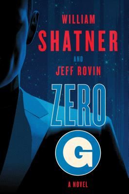 Zero-G: Book 1: A Novel - Shatner, William, and Rovin, Jeff