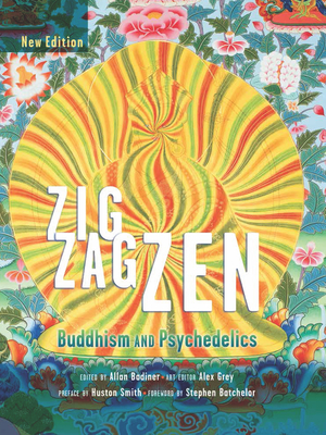 Zig Zag Zen: Buddhism and Psychedelics - Badiner, Allan (Editor), and Grey, Alex (Editor), and Batchelor, Stephen (Foreword by)