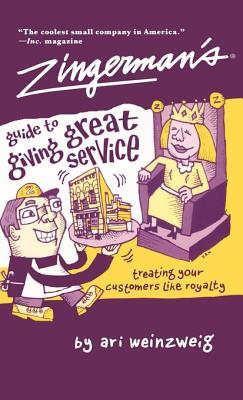 Zingerman's Guide to Giving Great Service - Weinzweig, Ari