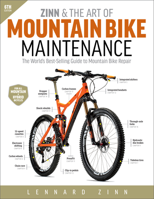 Zinn & the Art of Mountain Bike Maintenance: The World's Best-Selling Guide to Mountain Bike Repair - Zinn, Lennard