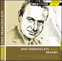 Zino Francescatti plays Brahms - Zino Francescatti (violin); SWR Baden-Baden and Freiburg Symphony Orchestra; Ernest Bour (conductor)
