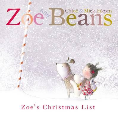 Zoe and Beans: Zoe's Christmas List - Inkpen, Mick, and Inkpen, Chloe (Illustrator)